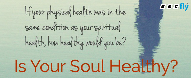 How Your Health Relates To Your Soul ?