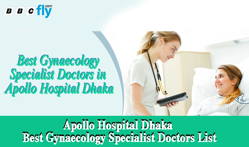Gynaecology | Apollo Hospital Dhaka Doctors List | Best Gynaecology Specialist Doctors List